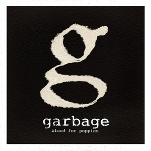 Garbage-Blood-For-Poppies-Single-Cover-Art-Rock-Subculture-Journal-Top-10-2012