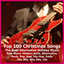 Rock Subculture Best Top 101 Alternative Christmas Songs New Wave Modern Rock Alternative Indie Pop R&B Hip Hop Rap