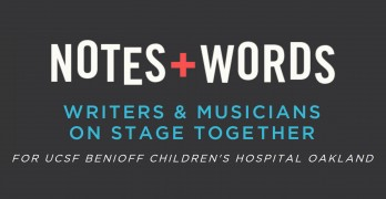 Notes & Words: Benefit For UCSF Benioff Children's Hospital Oakland at Fox Theater on April 30th