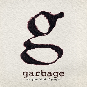 Garbage-Not-Your-Kind-Of-People-Album-Cover-Art-Rock-Subculture-Journal-Top-10-2012