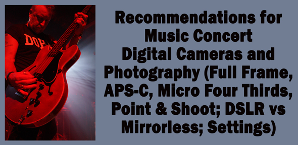 Music-Concert-Camera-Recommendations-for-Digital-Photography-Full-Frame-APS-C-Micro-Four-Thirds-Senor-Point-and-Shoot-Redirect