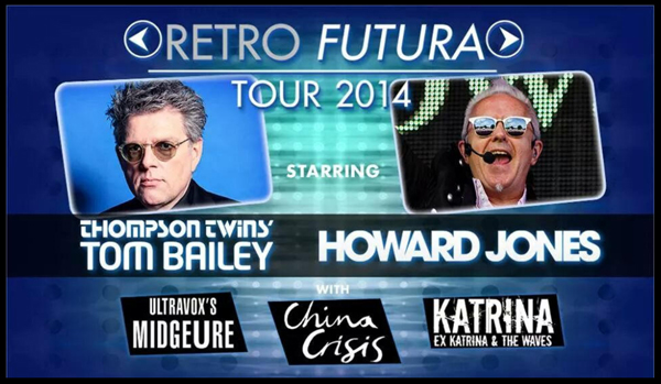 Retro-Futura-Tour-2014-80s-Rewind-Festival-Thompson-Twins-Tom-Bailey-Howard-Jones-Katrina-Ultravox-English-Beat-US-Dates-Details-Tickets-Concert-Portal