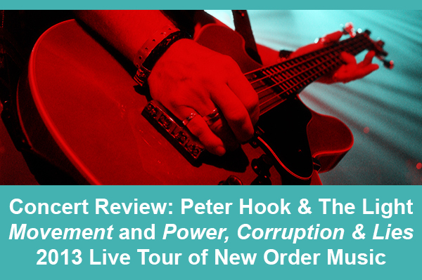 Peter-Hook-And-The-Light-Tour-2013-New-Order-Live-Concert-Review-Photos-Movement-Power-Corruption-&-Lies-Portal
