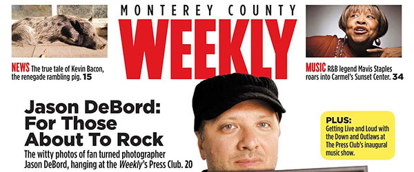Jason-DeBord-Interview-Monterey-County-Weekly-2015-Cover-Story-Rock-Subculture-Concert-Photography-Art-Exhibit-Press-Club-Seaside-FI